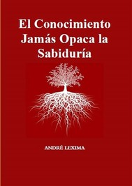 El Conocimiento Jamás Opaca La Sabiduría - copertina