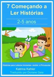 7 Começando A Ler Histórias : 2- 5 Anos - copertina