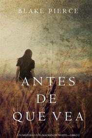 Antes de Que Vea (Un Misterio con Mackenzie White—Libro 2) - copertina