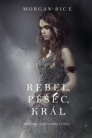 Rebel, Pěšec, Král (Koruny A Slávy--Kniha Čtvrtá) - copertina