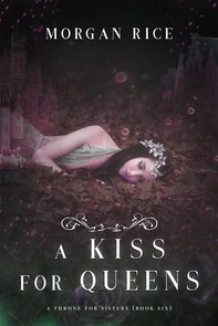 A Kiss for Queens (A Throne for Sisters—Book Six) - Librerie.coop
