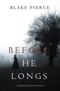 Before He Longs (A Mackenzie White Mystery—Book 10) - Librerie.coop