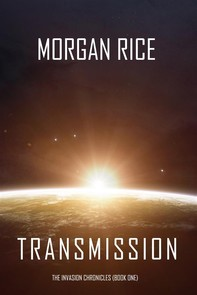 Transmission (The Invasion Chronicles—Book One): A Science Fiction Thriller - Librerie.coop
