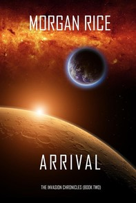 Arrival (The Invasion Chronicles—Book Two): A Science Fiction Thriller - Librerie.coop