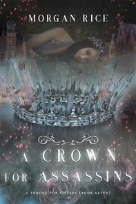 A Crown for Assassins (A Throne for Sisters—Book Seven) - Librerie.coop