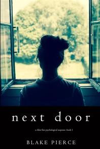 Next Door (A Chloe Fine Psychological Suspense Mystery—Book 1) - Librerie.coop