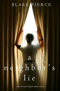 A Neighbor's Lie (A Chloe Fine Psychological Suspense Mystery—Book 2) - Librerie.coop