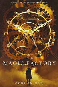 The Magic Factory (Oliver Blue and the School for Seers—Book One) - Librerie.coop