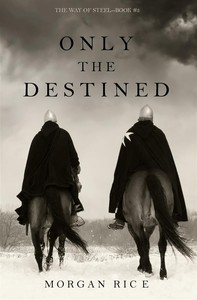 Only the Destined (The Way of Steel—Book 3) - Librerie.coop
