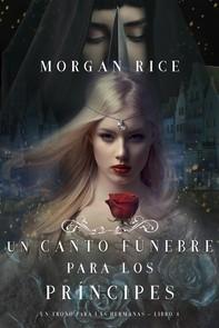 Un Canto Fúnebre para Los Príncipes (Un Trono para Las Hermanas—Libro Cuatro) - Librerie.coop