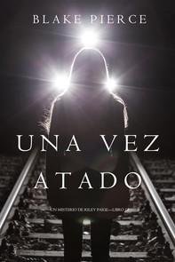 Una Vez Atado (Un Misterio de Riley Paige—Libro 12) - Librerie.coop