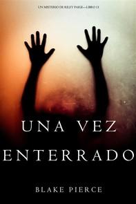 Una Vez Enterrado (Un Misterio de Riley Paige—Libro 11) - Librerie.coop