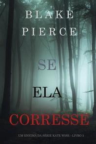 Se Ela Corresse (Um Enigma Kate Wise — Livro 3) - Librerie.coop