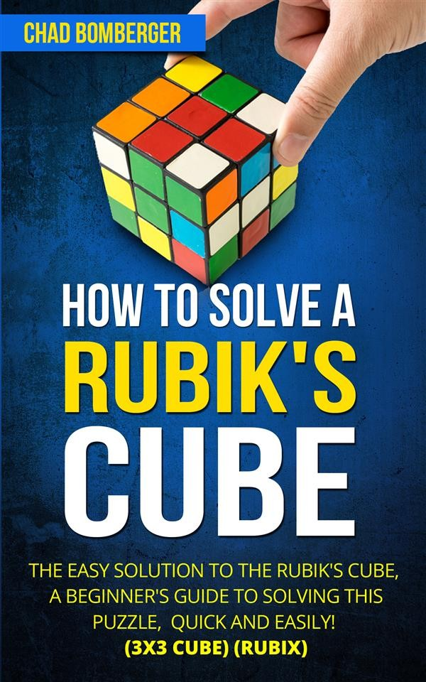 How To Solve A Rubiks Cube Chad Bomberger Ebook Bookrepublic
