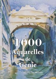 1000 Aquarelles de Génie - copertina