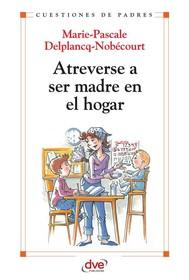 Atreverse a ser madre en el hogar - copertina