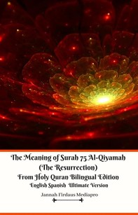 The Meaning of Surah 75 Al-Qiyamah (The Resurrection) From Holy Quran Bilingual Edition English Spanish Ultimate Version - Librerie.coop