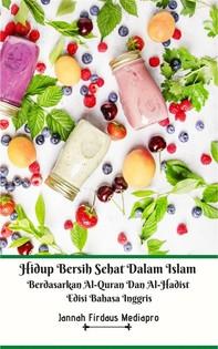 Hidup Bersih Sehat Dalam Islam Berdasarkan Al-Quran Dan Al-Hadist Edisi Bahasa Inggris - Librerie.coop
