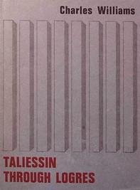 Taliessin Through Logres - Librerie.coop