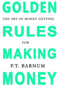The Art of Money Getting: Golden Rules for Making Money - Librerie.coop