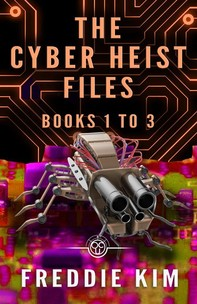 The Cyber Heist Files - Books 1 to 3 - Librerie.coop