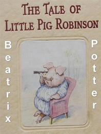 The Tale of Little Pig Robinson - Librerie.coop