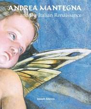 Andrea Mantegna and the Italian Renaissance - copertina