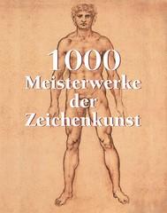 1000 Meisterwerke der Zeichenkunst - copertina