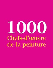 1000 Chefs-d'œuvre de la peinture - copertina