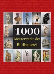 1000 Meisterwerke der Bildhauerei - copertina