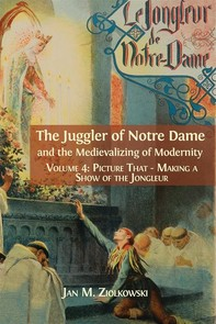 The Juggler of Notre Dame and the Medievalizing of Modernity. - Librerie.coop