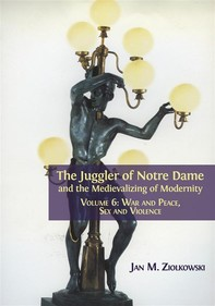 The Juggler of Notre Dame and the Medievalizing of Modernity - Librerie.coop