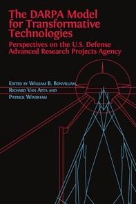 The DARPA Model for Transformative Technologies: Perspectives on the U.S. Defense Advanced Research Projects Agency - Librerie.coop