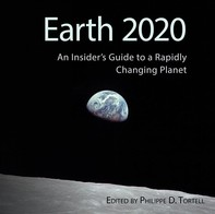 Earth 2020: An Insider's Guide to a Rapidly Changing Planet - Librerie.coop