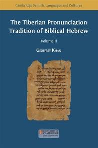 The Tiberian Pronunciation Tradition of Biblical Hebrew, Volume 2 - Librerie.coop
