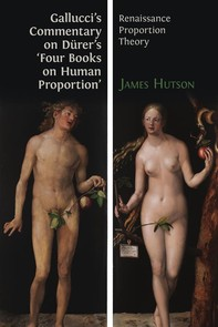 Gallucci's Commentary on Dürer's 'Four Books on Human Proportion' - Librerie.coop