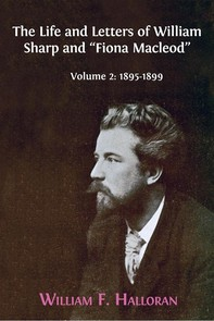"""The Life and Letters of William Sharp and """"Fiona Macleod"""". Volume 2: 1895-1899 - Librerie.coop"""