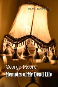 Memoirs of My Dead Life - Librerie.coop