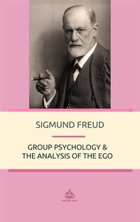 Group Psychology and The Analysis of The Ego - Librerie.coop