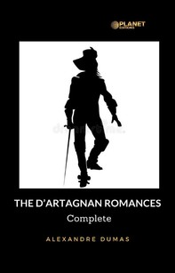The D'Artagnan Romances - Complete - Librerie.coop