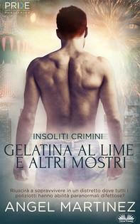 Gelatina Al Lime E Altri Mostri - Librerie.coop
