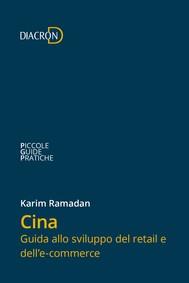 Cina. Guida allo sviluppo del retail e dell'e-commerce - copertina