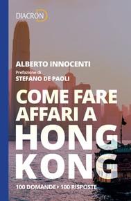 Come fare affari a Hong Kong. 100 domande, 100 risposte - copertina