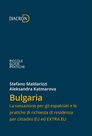 Bulgaria. La tassazione per gli espatriati e le pratiche di richiesta di residenza per cittadini EU ed EXTRA EU - copertina