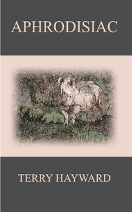 APHRODISIAC - A Book in the Jack Delaney Chronicles - copertina