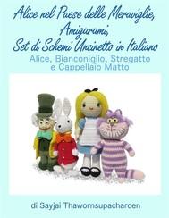 Alice nel Paese delle Meraviglie, Amigurumi, Set di Schemi Uncinetto in Italiano - copertina