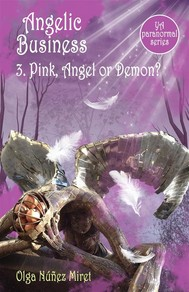 Angelic Business 3. Pink, Angel or Demon? (Young Adult Paranormal Series) - copertina