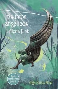 Asuntos angélicos 1. Alerta Pink (Serie juvenil paranormal) - copertina