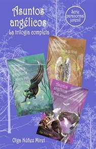 Asuntos angélicos. Trilogía Completa. Serie juvenil paranormal. - copertina