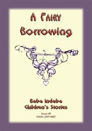 A FAIRY BORROWING - a tale about fairies who borrow - copertina